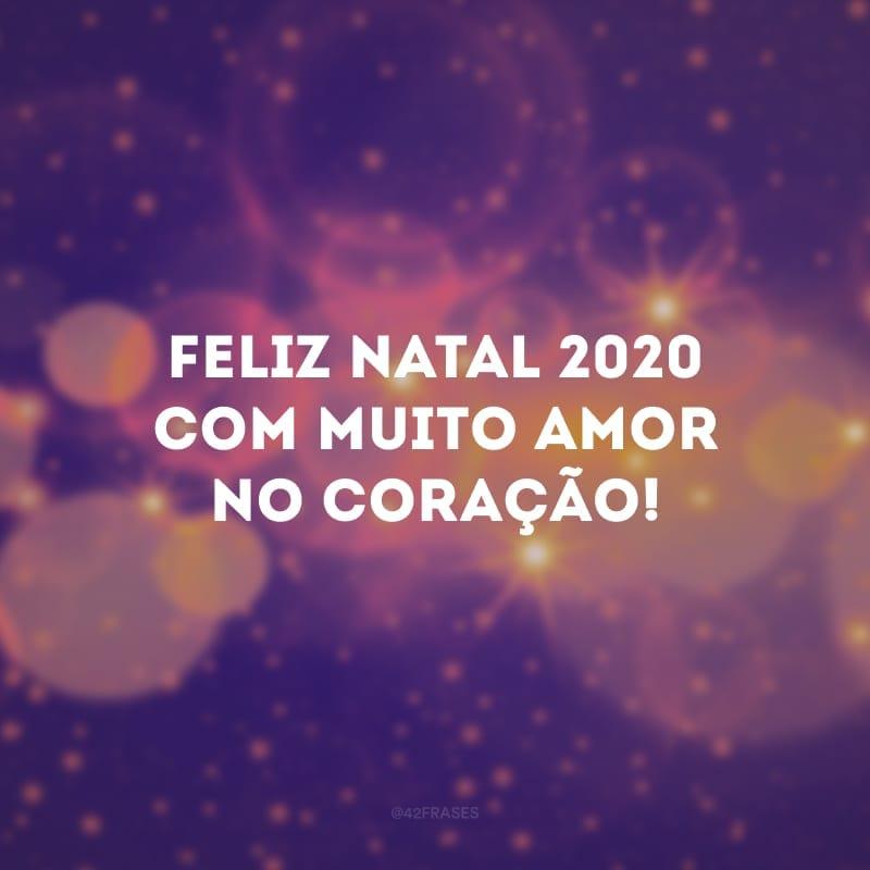 Feliz Natal 2020 com muito amor no coração!