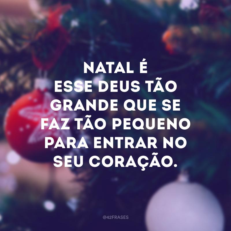 Natal é o aniversário de Jesus, e isso é tão simples e tão lindo. Triste é o ser humano que não consegue entender isso e complica tudo; Natal é esse Deus tão grande que se faz tão pequeno para entrar no seu coração.