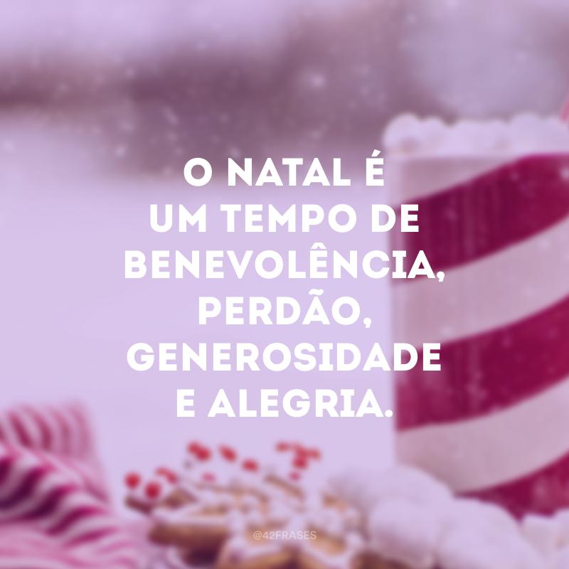 O Natal é um tempo de benevolência, perdão, generosidade e alegria. A única época que conheço, no calendário do ano, em que homens e mulheres parecem, de comum acordo, abrir livremente seus corações.