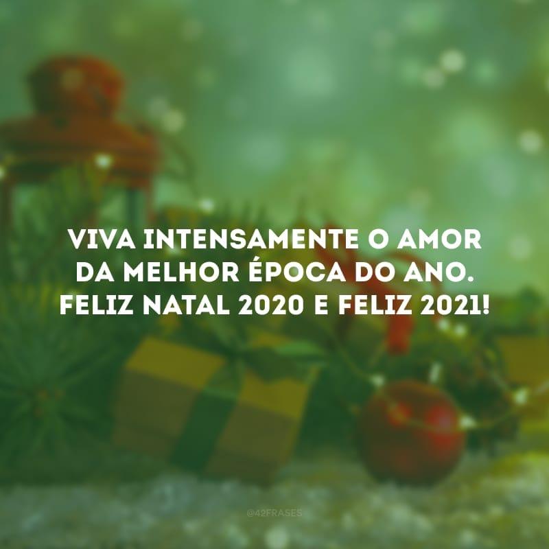 Viva intensamente o amor da melhor época do ano. Feliz Natal 2020 e Feliz 2021!