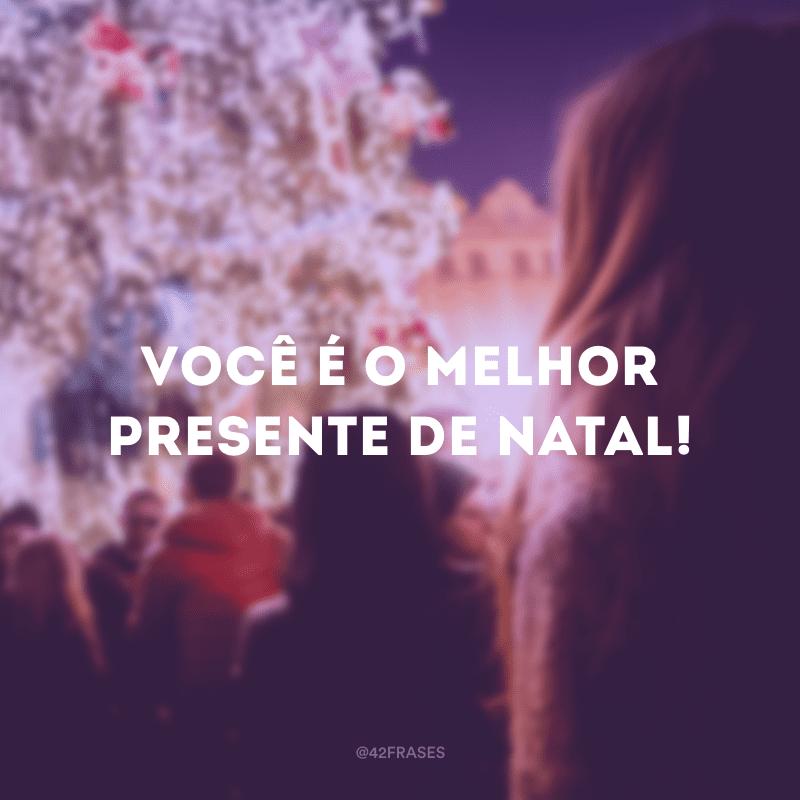 Você é o melhor presente de Natal!