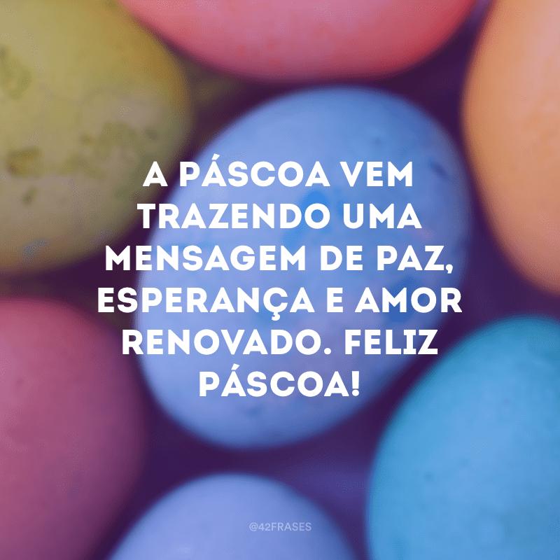 A Páscoa vem trazendo uma mensagem de paz, esperança e amor renovado. Feliz Páscoa!