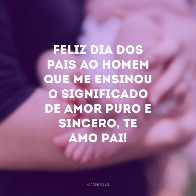 Feliz Dia dos Pais ao homem que me ensinou o significado de amor puro e sincero, te amo pai!
