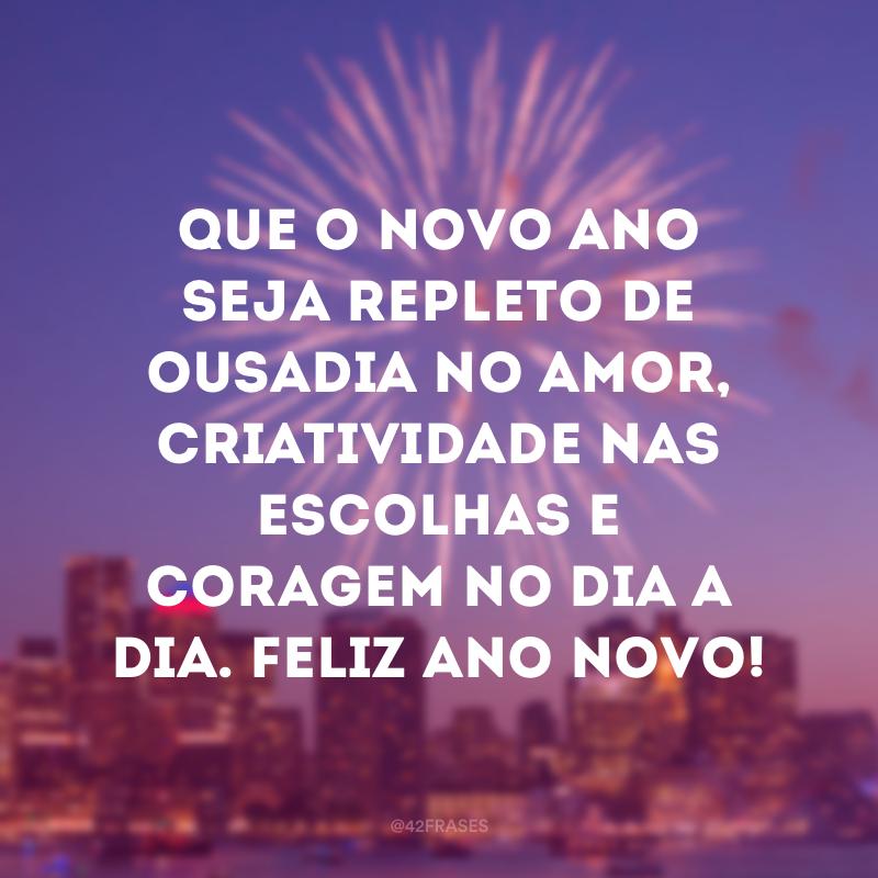 Que o novo ano seja repleto de ousadia no amor, criatividade nas escolhas e coragem no dia a dia. Feliz Ano Novo!