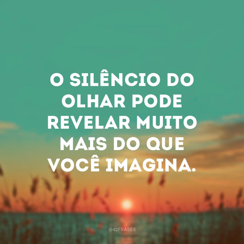 O silêncio do olhar pode revelar muito mais do que você imagina.