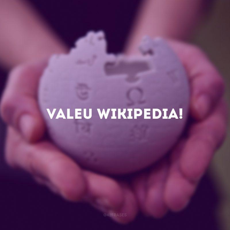Valeu Wikipedia!