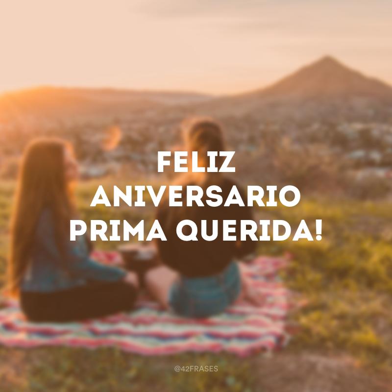 Feliz aniversario prima querida!