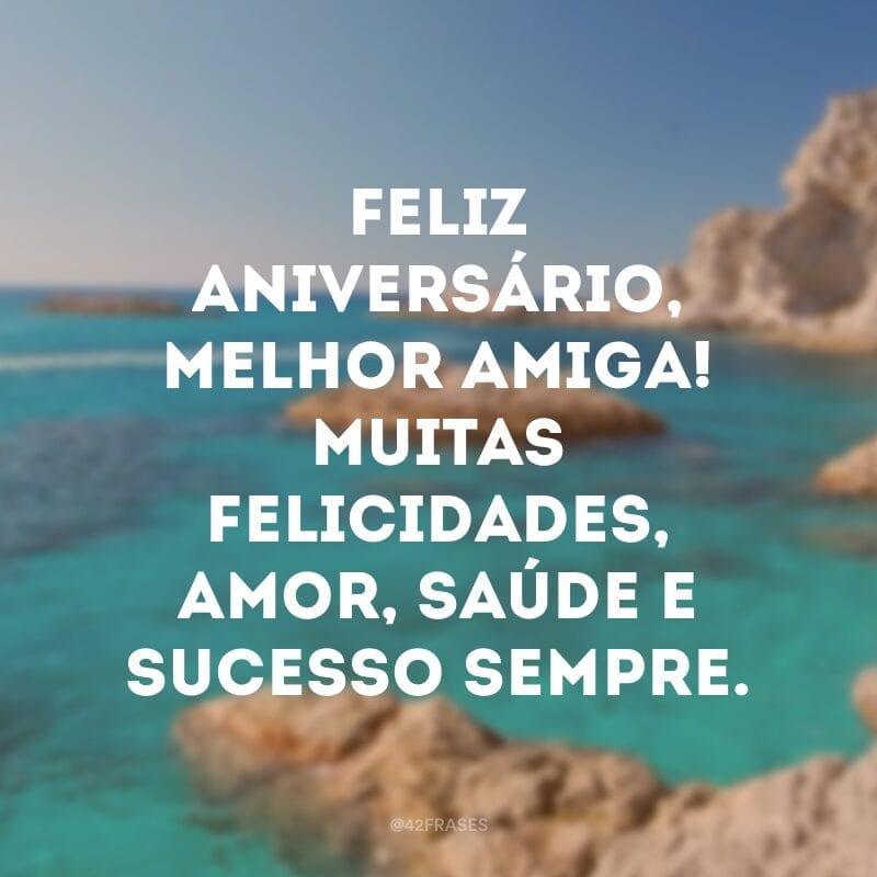 Feliz aniversário, melhor amiga! Muitas felicidades, amor, saúde e sucesso sempre.