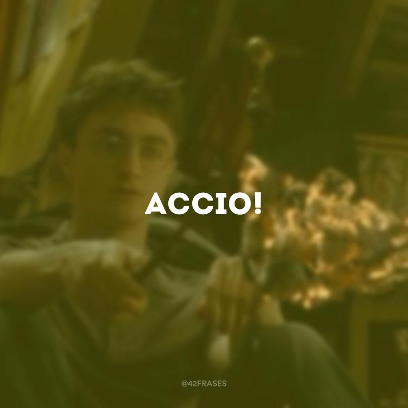 Accio!