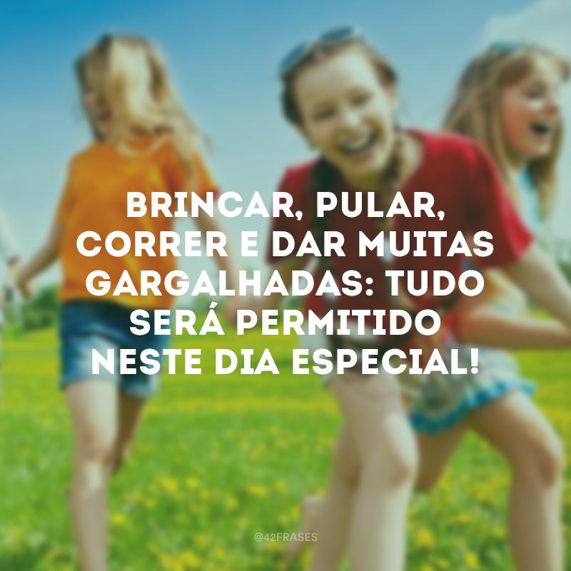 Brincar, pular, correr e dar muitas gargalhadas: tudo será permitido neste dia especial!