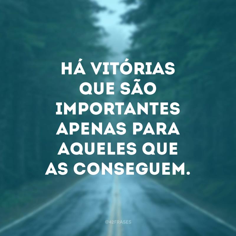 Há vitórias que são importantes apenas para aqueles que as conseguem.