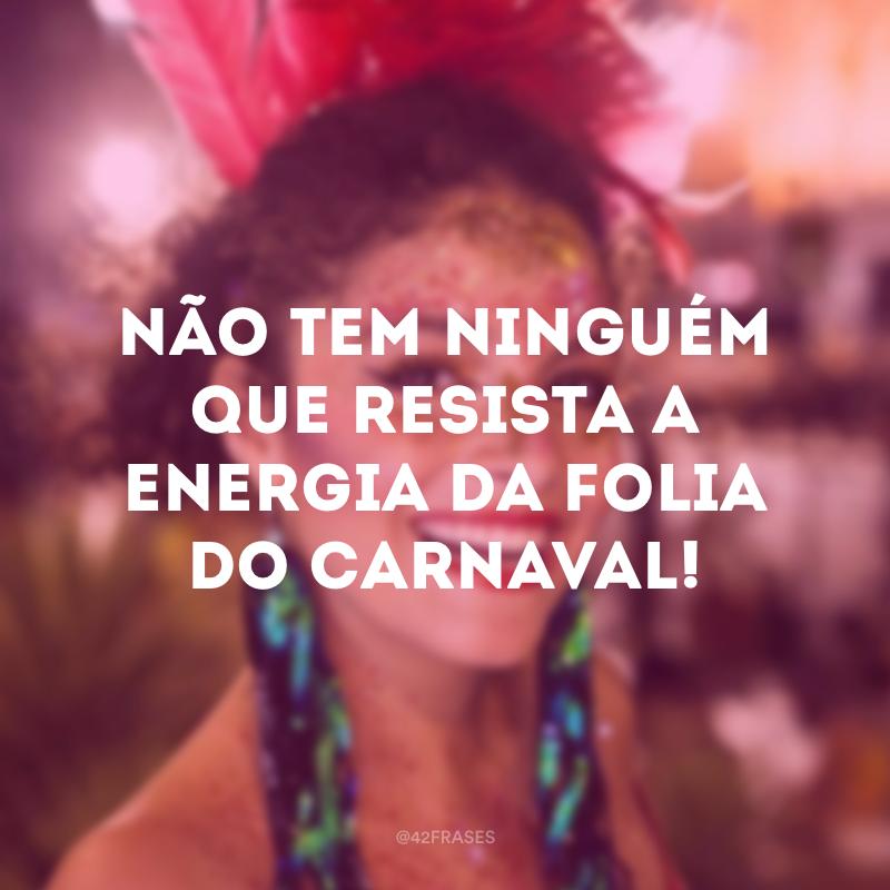 Não tem ninguém que resista a energia da folia do carnaval!
