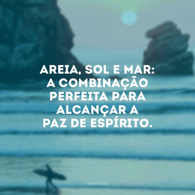 Areia, sol e mar: a combinação perfeita para alcançar a paz de espírito.