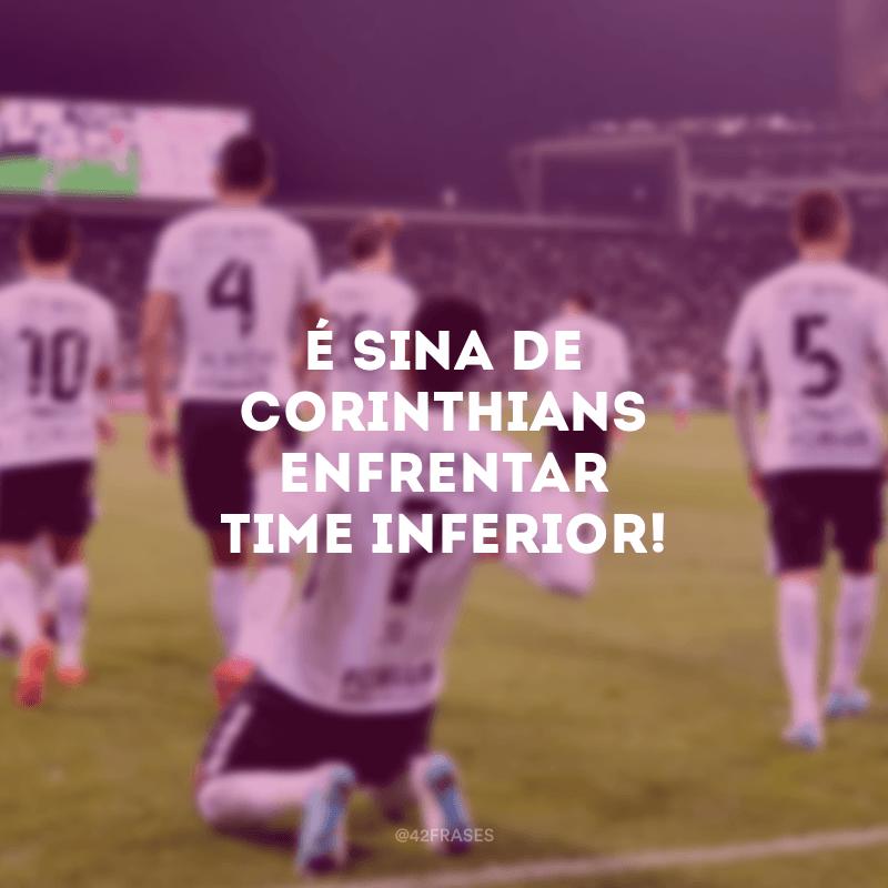 É sina de Corinthians enfrentar time inferior!