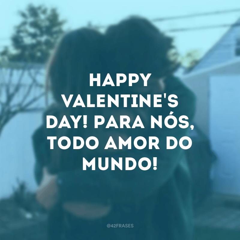 Happy Valentine's day! Para nós, todo amor do mundo!