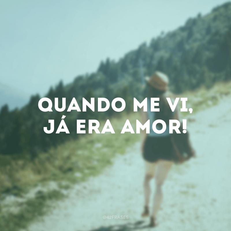 Quando me vi, já era amor!