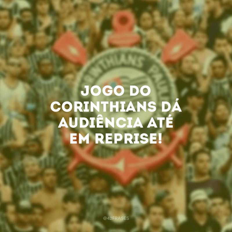 Jogo do Corinthians dá audiência até em reprise!