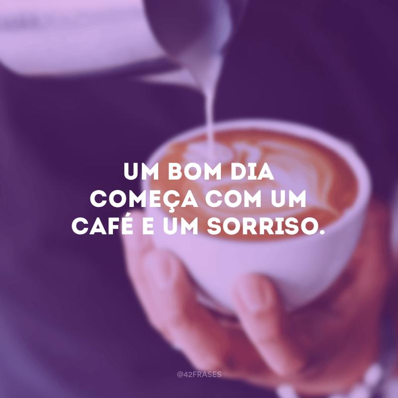 Um bom dia começa com um café e um sorriso.