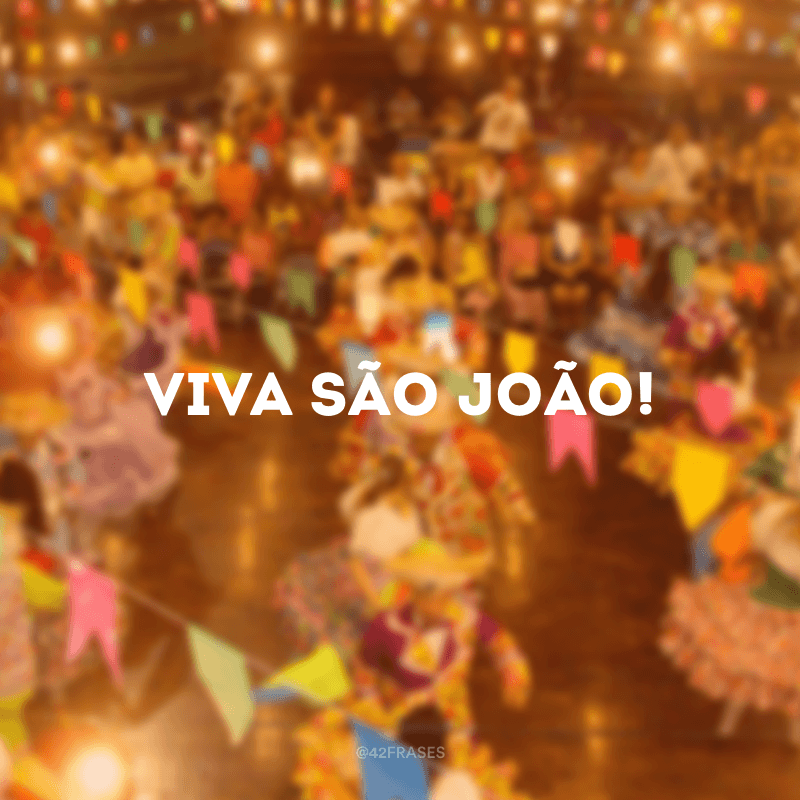 30 Frases De São João Para Pular A Fogueira E Se Divertir