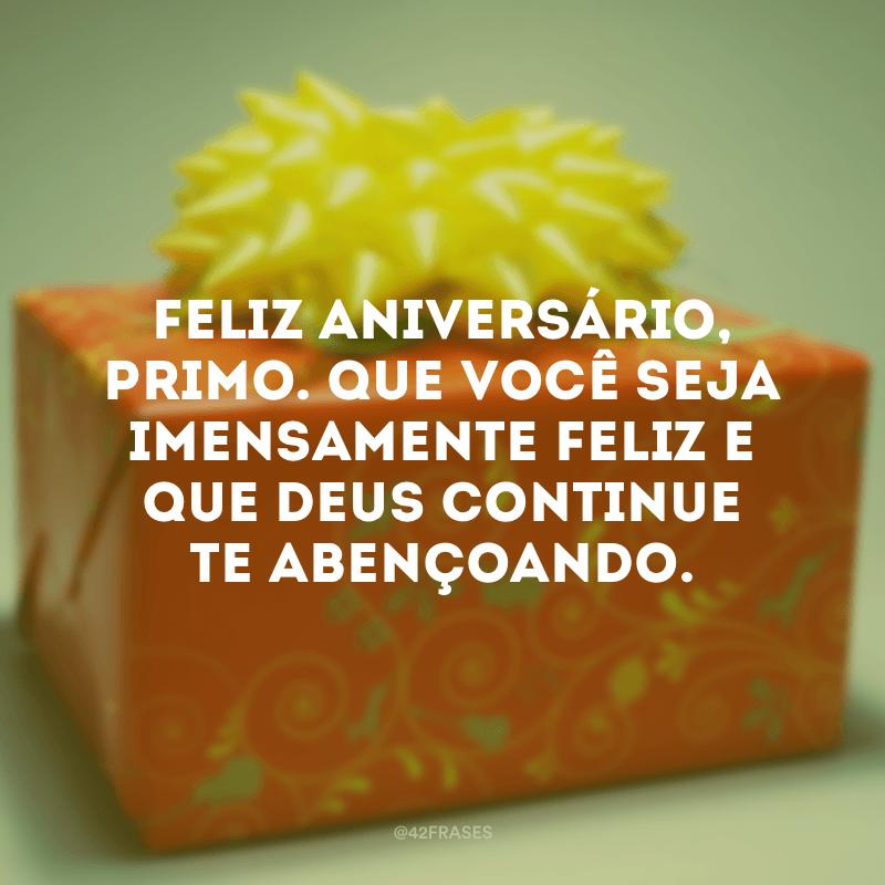 Feliz aniversário, primo. Que você seja imensamente feliz e que Deus continue te abençoando.