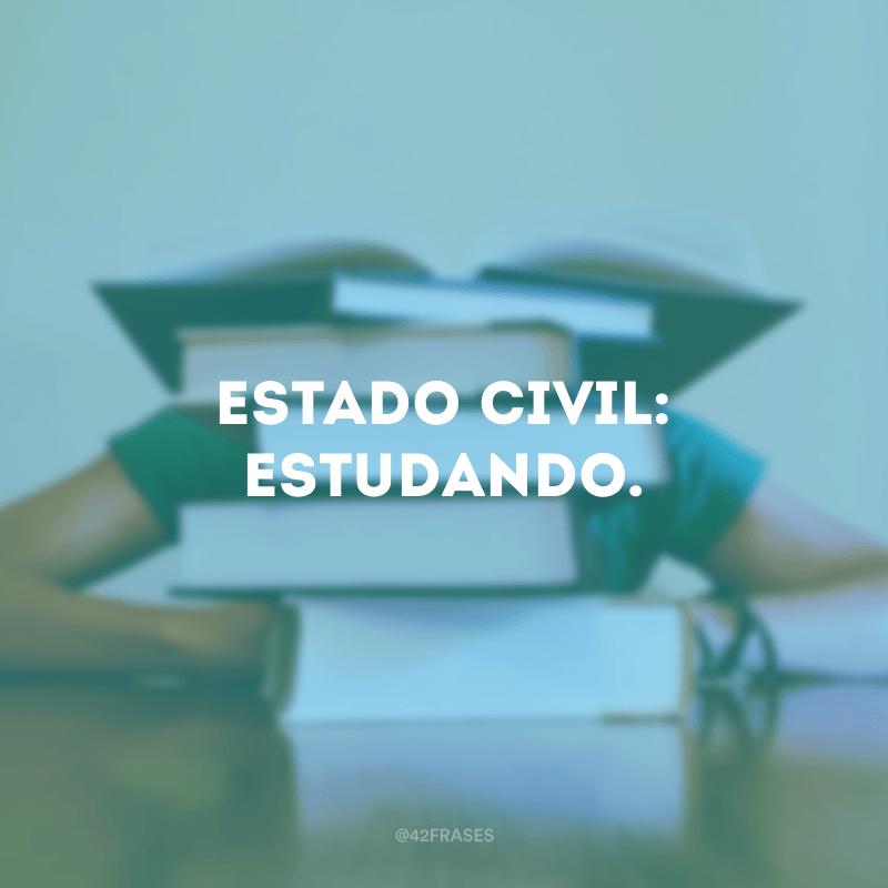 Estado civil: estudando.
