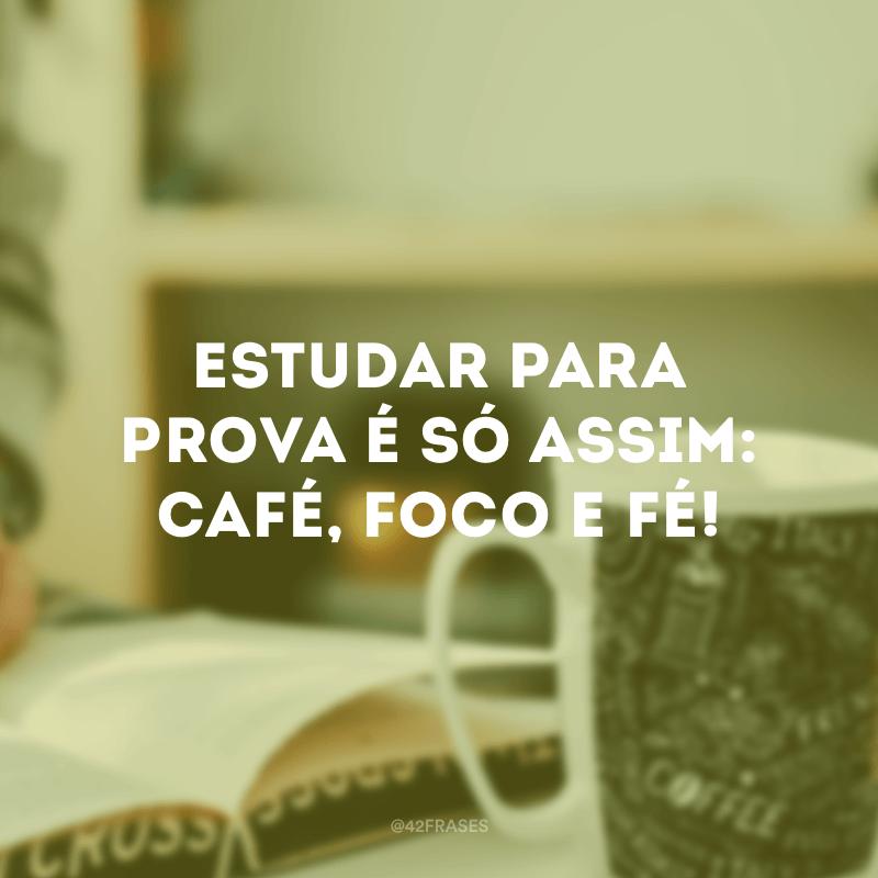Estudar para prova é só assim: café, foco e fé!