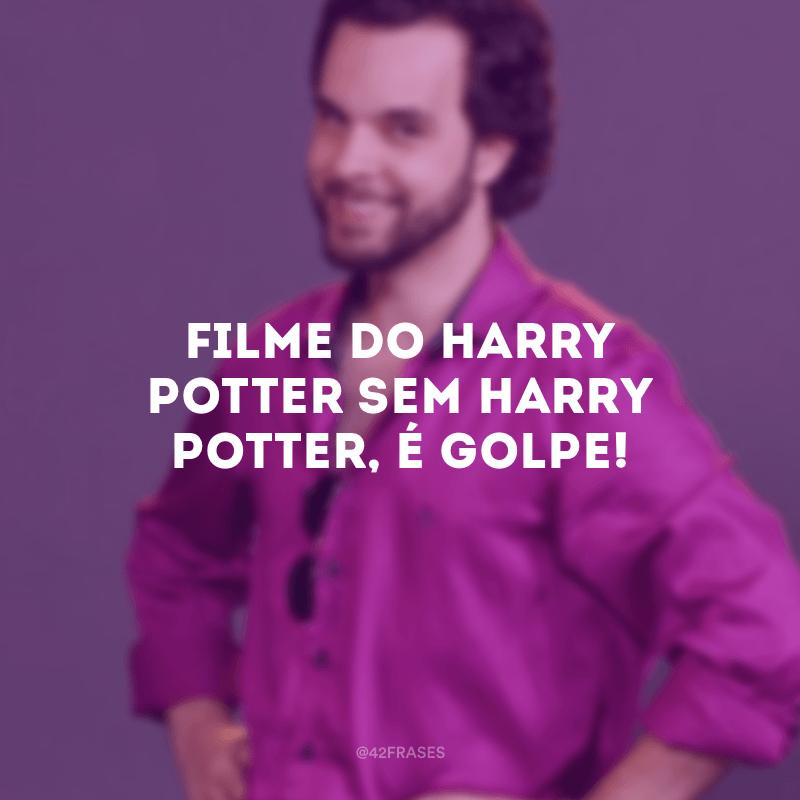 Filme do Harry Potter sem Harry Potter, é golpe!
