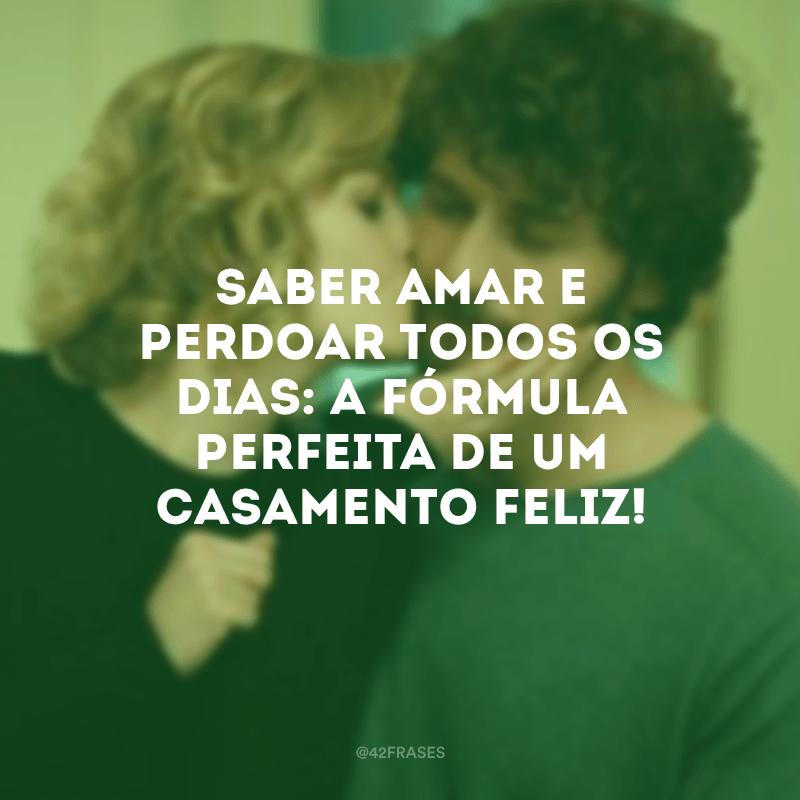 Saber amar e perdoar todos os dias: a fórmula perfeita de um casamento feliz!