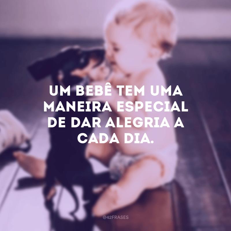 Um bebê tem uma maneira especial de dar alegria a cada dia.
