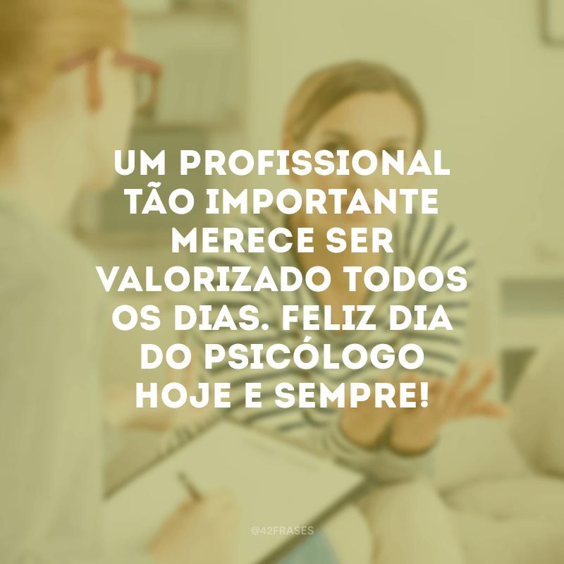Um profissional tão importante merece ser valorizado todos os dias. Feliz Dia do Psicólogo hoje e sempre!