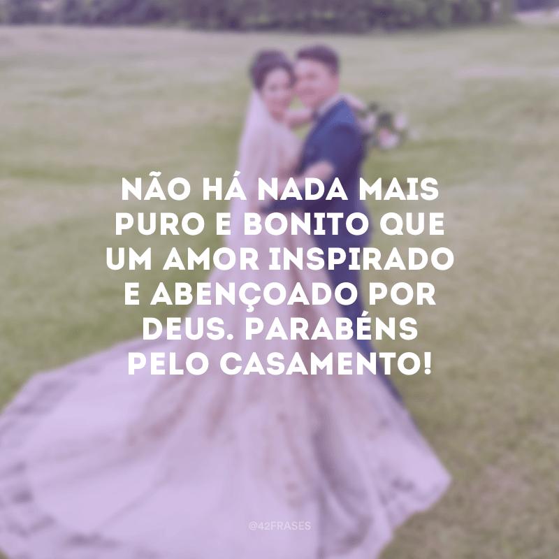 Não há nada mais puro e bonito que um amor inspirado e abençoado por Deus. Parabéns pelo casamento!