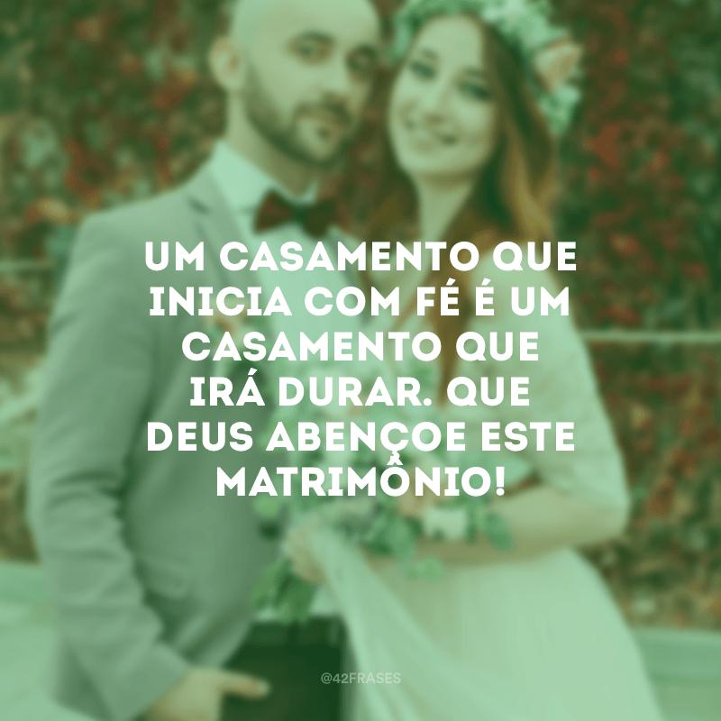 Um casamento que inicia com fé é um casamento que irá durar. Que Deus abençoe este matrimônio!