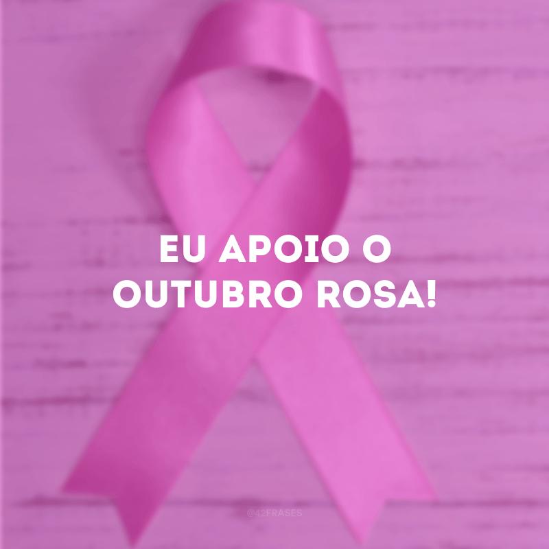 Eu apoio o Outubro Rosa!