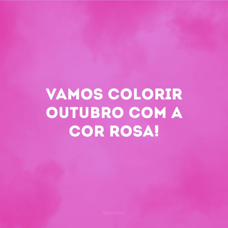 Vamos colorir Outubro com a cor rosa!