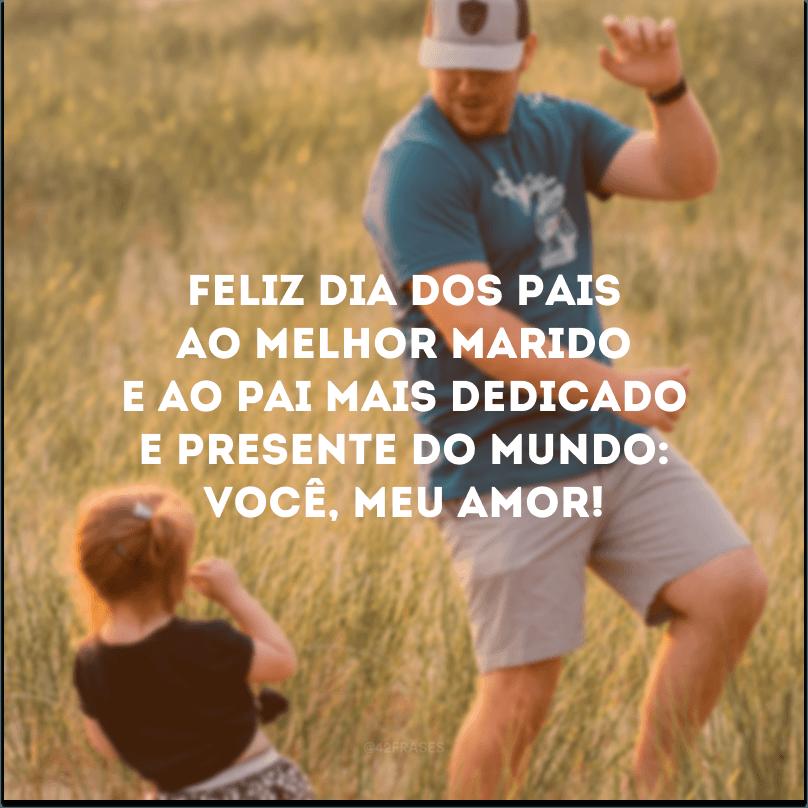 Feliz Dia dos Pais ao melhor marido e ao pai mais dedicado e presente do mundo: você, meu amor!