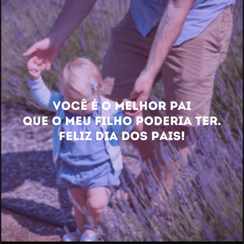 Você é o melhor pai que o meu filho poderia ter. Feliz Dia dos Pais!