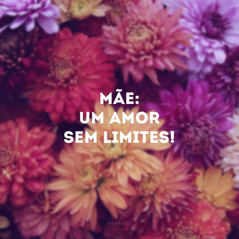 Mãe: um amor sem limites!