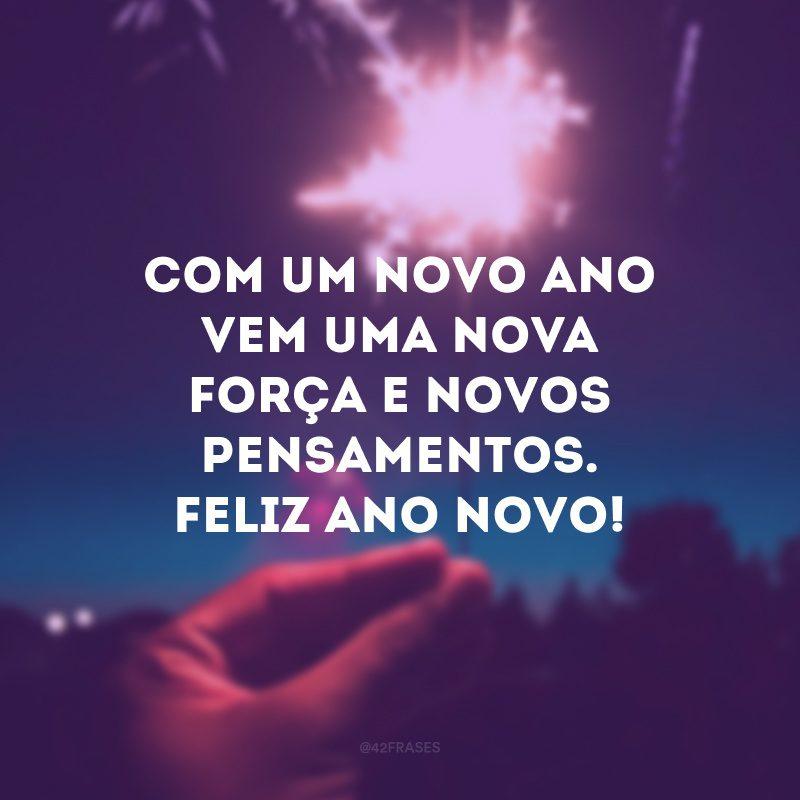 Com um novo ano vem uma nova força e novos pensamentos. Feliz Ano Novo!