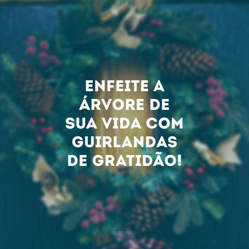 30 Frases Natalinas De Agradecimento Para Enaltecer As