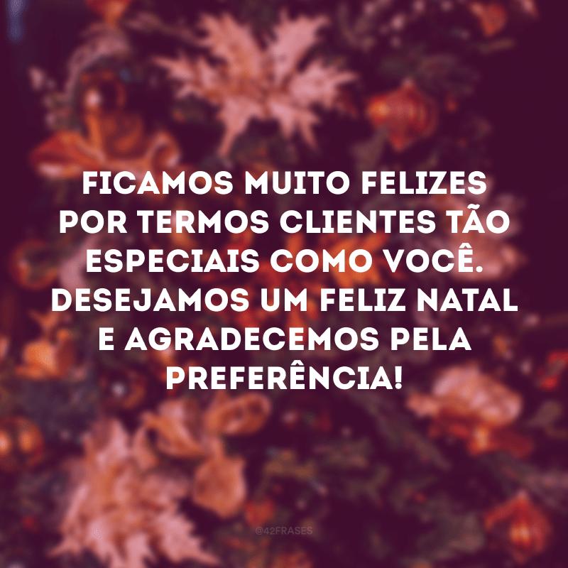 Ficamos muito felizes por termos clientes tão especiais como você. Desejamos um Feliz Natal e agradecemos pela preferência!