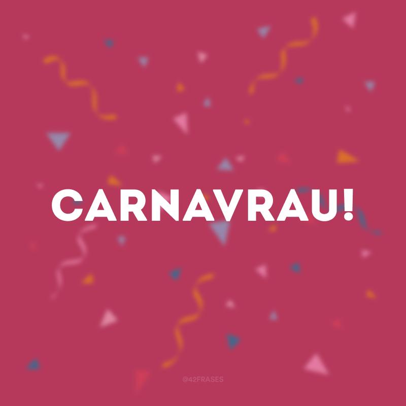 CarnaVRAU!