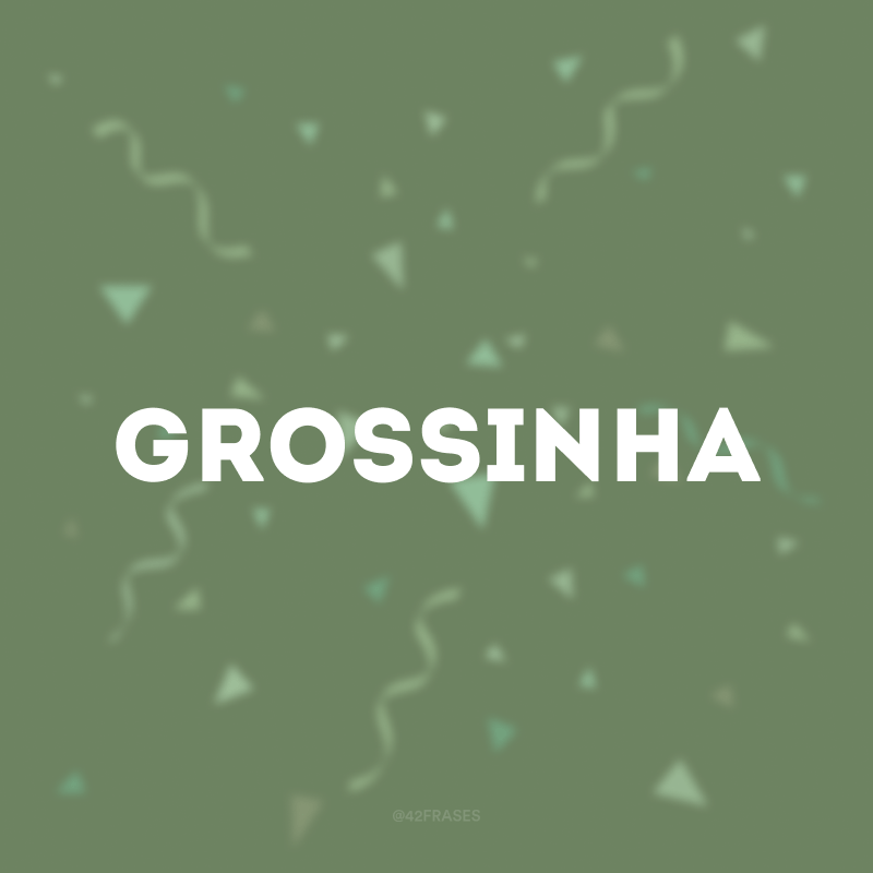 Grossinha