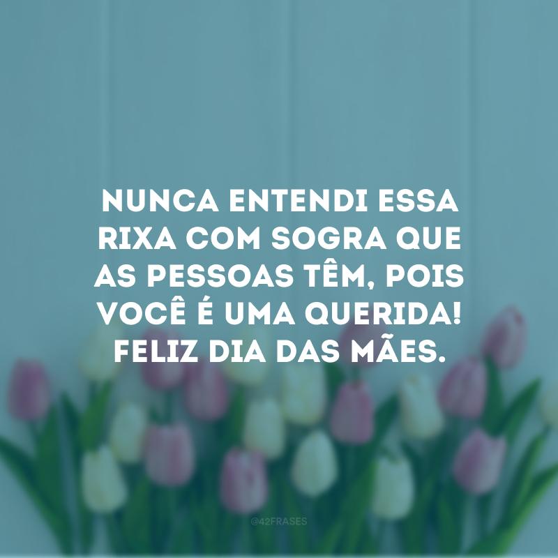 Nunca entendi essa rixa com sogra que as pessoas têm, pois você é uma querida! Feliz Dia das Mães.