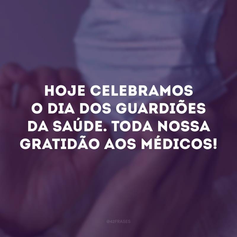 Hoje celebramos o dia dos guardiões da saúde. Toda nossa gratidão aos médicos!